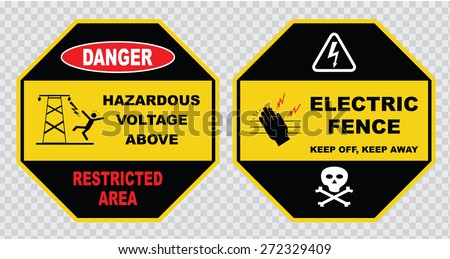 high voltage sign or electrical safety sign ( danger hazardous voltage  above, restricted area, electric fence keep off, keep away). - stock vector