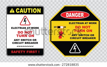 high voltage sign or electrical safety sign (electrian at work, do not turn on any switch or circuit breaker, safety first)  - stock vector