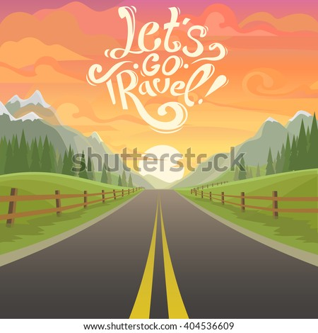 highway drive with beautiful sunrise landscape. Lettering Let's go travel, drive. highway drive adventure travel Summer driving Travel road car view. mountains horizon. holiday vector drive. mountains - stock vector