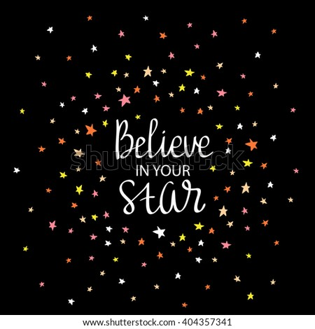 "Hipster poster with the motivating phrase ""Believe in your star"". Vector illustration. - stock vector"