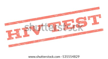 HIV Test watermark stamp. Text caption between parallel lines with grunge design style. Rubber seal stamp with dirty texture. Vector salmon color ink imprint on a white background.