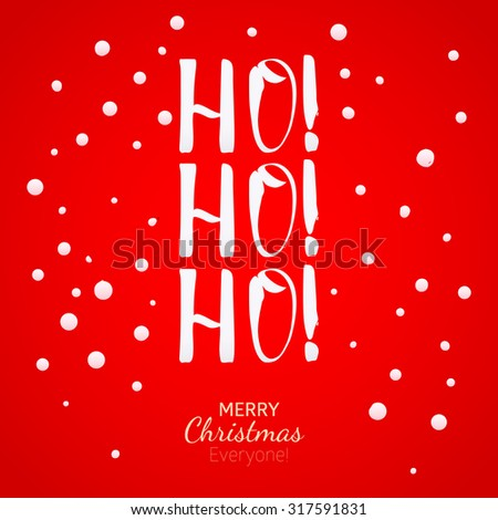 Ho-Ho-Ho Christmas greeting card with lettering. Hand drawing holidays design element. - stock vector