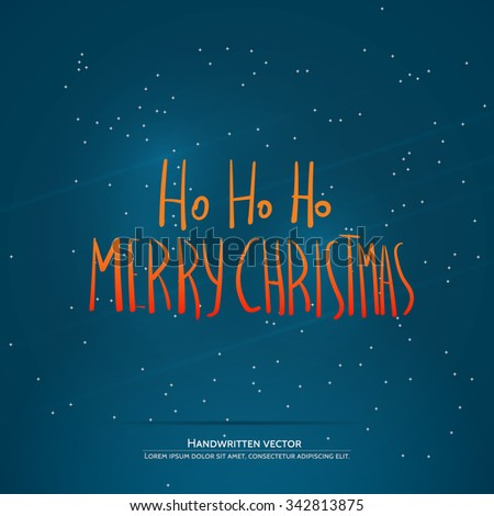 Ho Ho Ho Christmas lettering. Handwritten vector calligraphy.  Handwritten vector calligraphy over blue background with snowflakes. - stock vector