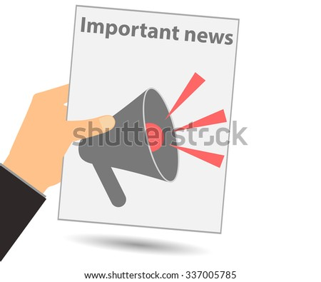 Hold in your hand a newspaper. Important news. Megaphone. View news in the newspaper. Vector illustration. - stock vector