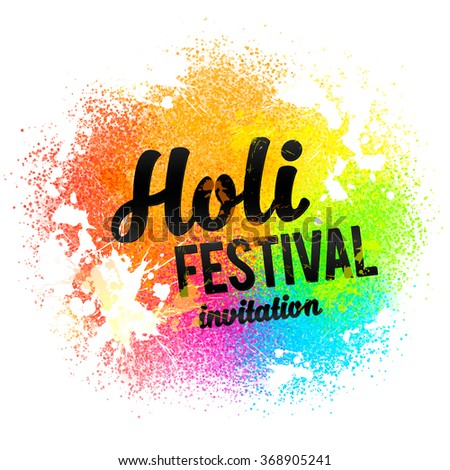 Holi festival invitation vector black sign on rainbow colors paint powder and drops background - stock vector
