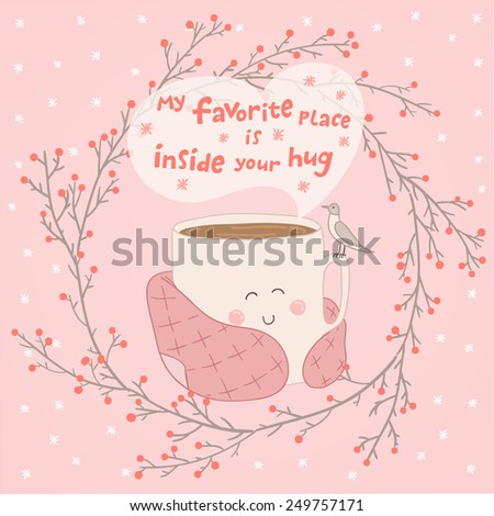Holiday card with cute cup of tea in blanket and with seagull. Valentine's day edition. Pink and marsala colors. Vector illustration. My favorite place inside your hug - stock vector