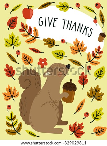 """Holiday card with squirrel, acorn, autumn leaves and text """"Give thanks"""" for Thanksgiving day. Awesome natural background with cute cartoon character and floral elements. - stock vector"""