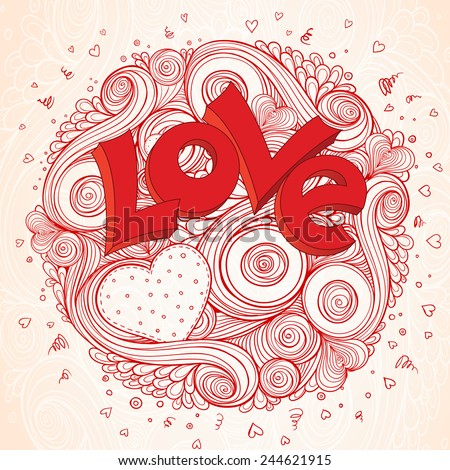 Holiday doodle background. Light paper heart Valentines day card with sign on ornate pattern. Hand-Drawn 3D LOVE Lettering Design Element. Sketch of love and hearts doodles, vector illustration. - stock vector