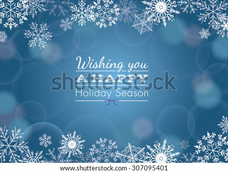 Holiday greeting with snowflake background - stock vector