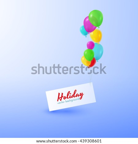 Holiday vector background with text bubble hung by balloons. Vector EPS10.