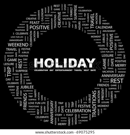 HOLIDAY. Word collage on black background. Illustration with different association terms.