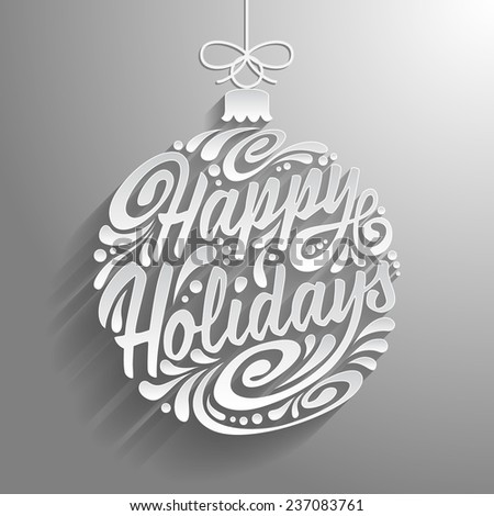 Holidays greeting card with abstract doodle Christmas ball. Vector eps10 illustration. Happy Holidays - stock vector