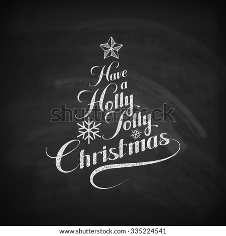 Holly Jolly Merry Christmas. Vector Holiday Illustration. Chalk Lettering Label Have A Holly Jolly Christmas On Blackboard  Background  - stock vector