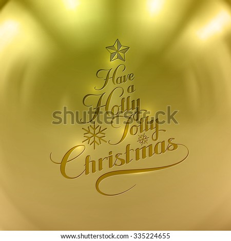 Holly Jolly Merry Christmas. Vector Holiday Illustration. Lettering Label Have A Holly Jolly Christmas On Golden Background - stock vector