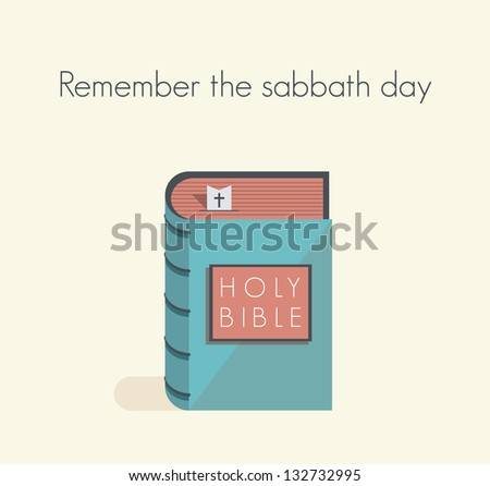 Holy Bible commandment. Remember the sabbath day