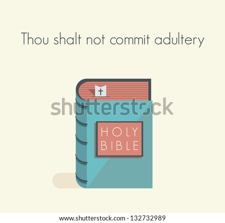 Holy Bible commandment. Thou shalt  not commit adultery