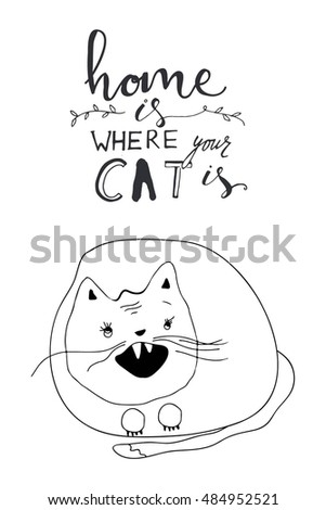 Home is where your cat is. Vintage hand lettering. Cat silhouette. Can be used for t-shirt, banner, card and other design projects.