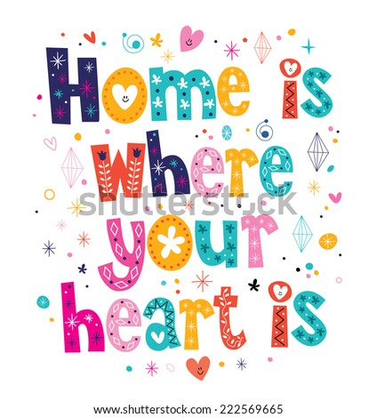 Home is where your heart is quote typographic design - stock vector