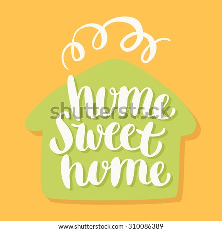 Home sweet home. - stock vector