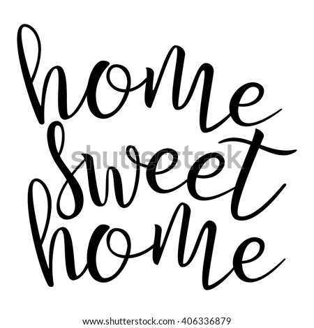 Home Sweet Home. Calligraphic quote. Typographic Design. Black Hand Lettering Text Isolated on White Background. For Housewarming Posters, Greeting Cards, Home Decorations. Vector illustration - stock vector
