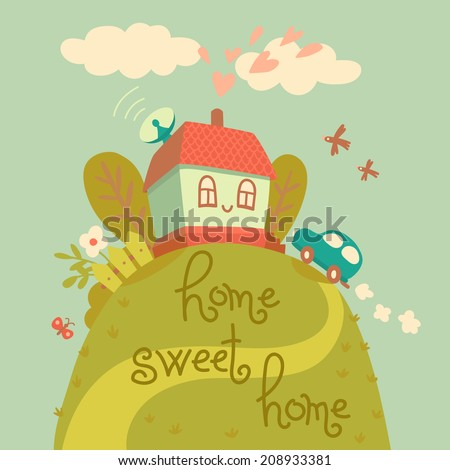 Home sweet home. Card with cute house and car. Vector illustration - stock vector