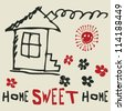 home sweet home, childlike drawing - stock vector