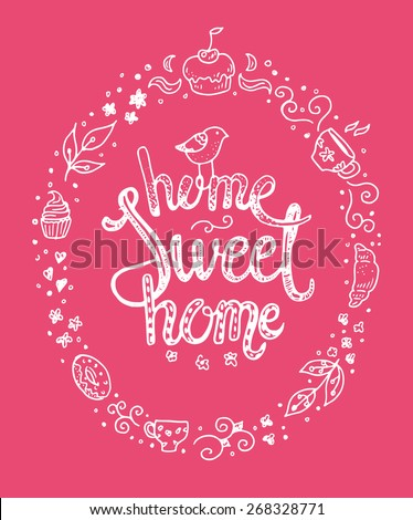 Home sweet home, hand drawn inspiration lettering quote in a sweety frame - stock vector