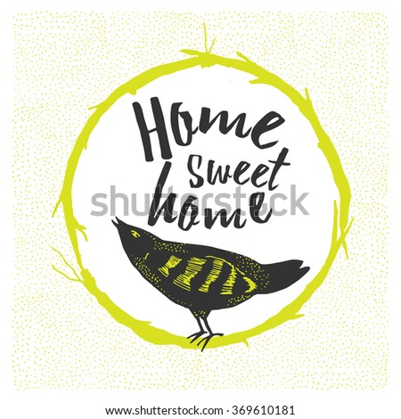 Home sweet home, hand drawn poster with inspiration lettering quote. Cartoon cute card with bird on the branch and lettering.  - stock vector