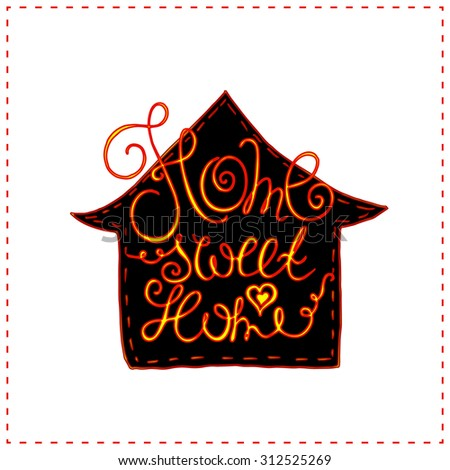 Home sweet home hand lettering phrase. - stock vector