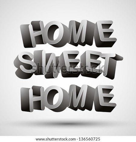 Home sweet home phrase made of 3d letters isolated on white background, vector. - stock vector