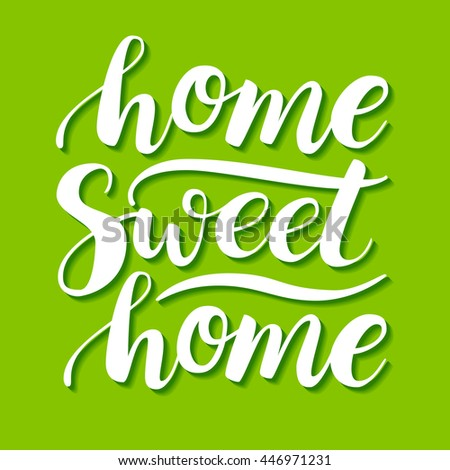 Home Sweet Home. Vector conceptual handwritten phrase. Calligraphic quote. Illustration for housewarming posters, banners, cards - stock vector