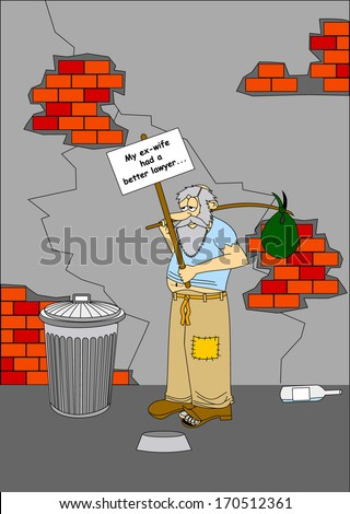 Homeless, despair old men begging for money on the street after divorce. Poor man hold a sign My wife has a better lawyer. Beggar - cartoon funny design poster, vector art image illustration, eps10 - stock vector