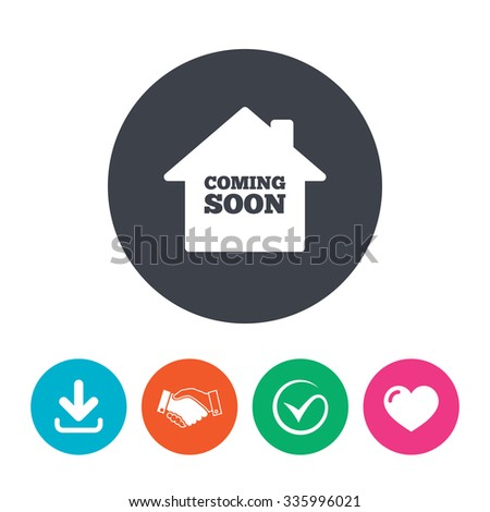 Homepage coming soon sign icon. Promotion announcement symbol. Download arrow, handshake, tick and heart. Flat circle buttons. - stock vector