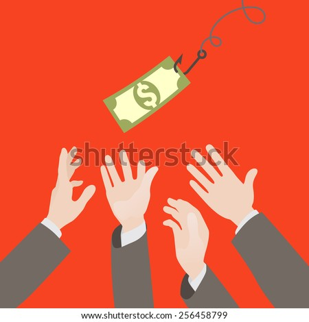 Hooked money and reaching hands. Motivation or illusion. Conceptual illustration suitable for advertising and promotion - stock vector