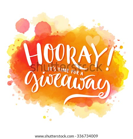 Hooray, it's time for a giveaway. Banner for social media contests and promo, positive vector lettering at bright orange and red watercolor background with splashes of paint - stock vector