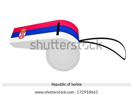 Horizontal Triband of Red, Blue and White with Lesser Coat of Arms of The Republic of Serbia Flag on A Whistle, The Sport Concept and Political Symbol.  - stock vector