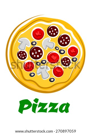 Hot fresh pizza top view with sliced salami, mushrooms, tomatoes and olives in cartoon style isolated on white background with text Pizza for toppings menu or pizzeria design - stock vector