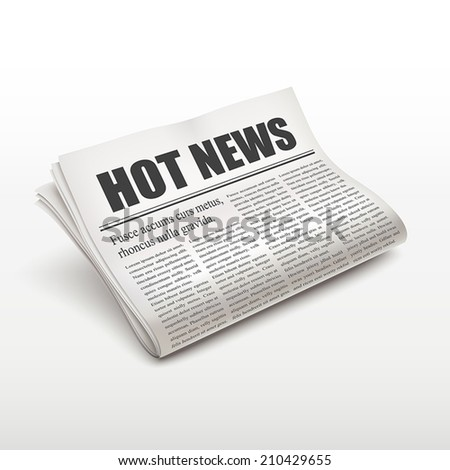 hot news words on newspaper over white background