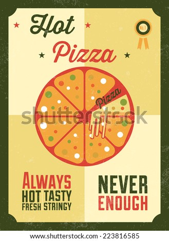 Hot pizza vintage poster in flat design style / Pizza poster with ALWAYS HOT, TASTY, FRESH, STRINGY, NEVER ENOUGH inscription / Typographic vector illustration - stock vector