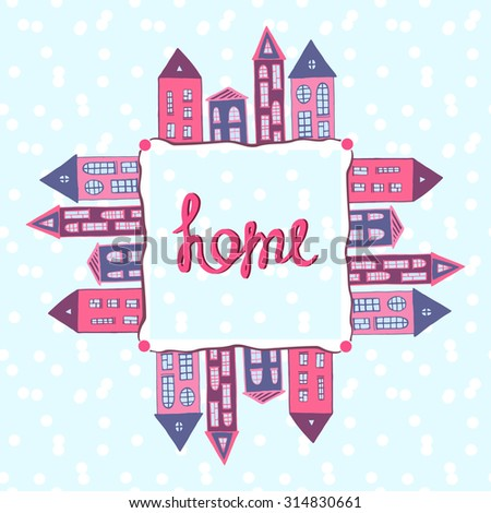 Houses background. Home lettering. Winter street with snow. Vector houses frame, banner - stock vector