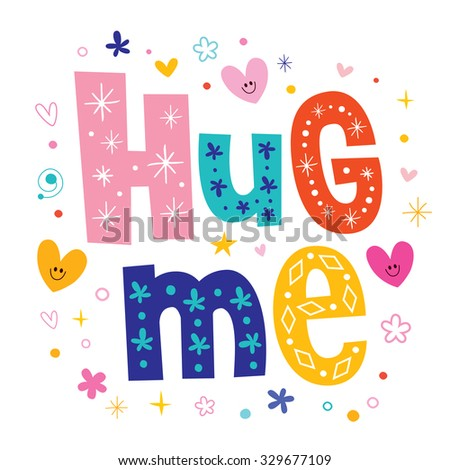 Hug me - stock vector