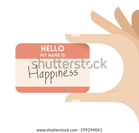 Human hand holding personal card with text Hello my name is happiness. Idea - Healthcare, Medicine, Antidepressants etc. - stock vector