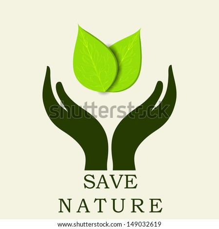 Human hands protecting green leaves, save earth concept. - stock vector