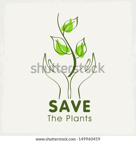 Human hands protecting green plant, save the plants concept.  - stock vector