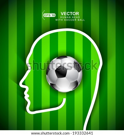Human head with soccer ball  on green field background - think about football concept - stock vector