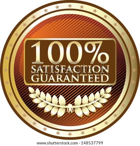 Hundred Percent Satisfaction Guaranteed Gold Award - stock vector