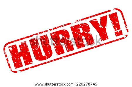 Hurry red stamp text on white - stock vector