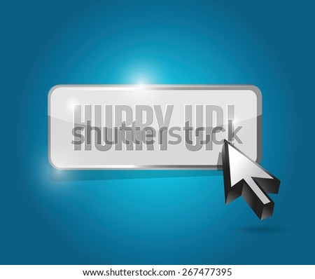 hurry up button sign illustration design over white - stock vector