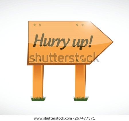 hurry up wood sign illustration design over white - stock vector