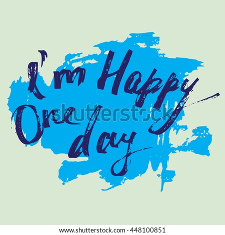 I am Happy one day - lettering, ink pen. Colorful card